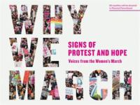 Why We March: Signs of Protest and Hope: Voices from the Women's March