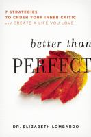 Better Than Perfect: 7 Strategies to Crush Your Inner Circle and Create a Life You Love
