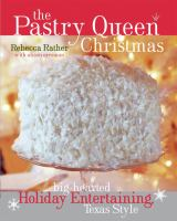 Cover of The Pastry Queen Christmas: Big-Hearted Holiday Entertaining, Texas Style