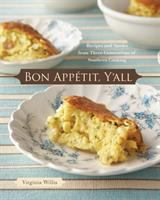 cover of Bon Apetit, Y'all: Recipes and Stories from Three Generations of Southern Cooking 