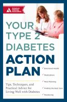 Your Type 2 Diabetes Action Plan : Tips, Techniques, And Practical Advice For Living Well With Diabetes by American Diabetes Association © 2015 (Added: 5/9/16)