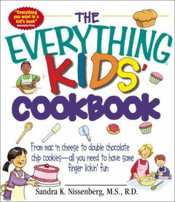 Details about The Everything Kids' Cookbook : From Mac n'Cheese to Double Chocolate Chip Cookies-All You Need to Have Some Finger Lickin' Fun