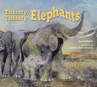 Thirsty+thirsty+elephants by Markle, Sandra © 2017 (Added: 5/23/17)