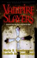 Vampire slayers : stories of those who dare to take back the night / edited by Martin H. Greenberg and Elizabeth Ann Scarborough.