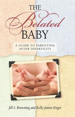 cover photo: The Belated Baby: A Guide to Parenting after Infertility