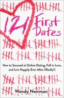 121 First Dates : How To Succeed At Online Dating, Fall In Love, And Live Happily Ever After (really!) by Newman, Wendy © 2016 (Added: 1/28/16)