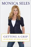 cover of Getting a Grip: On My Body, My Mind, My Self
