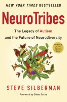 Neurotribes : The Legacy Of Autism And The Future Of Neurodiversity by Silberman, Steve © 2015 (Added: 6/20/17)