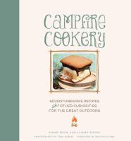 Campfire Cookery: Adventuresome Recipes & Other Curiosities for the Great Outdoors