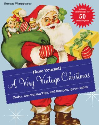 Cover image for Have yourself a very vintage Christmas 