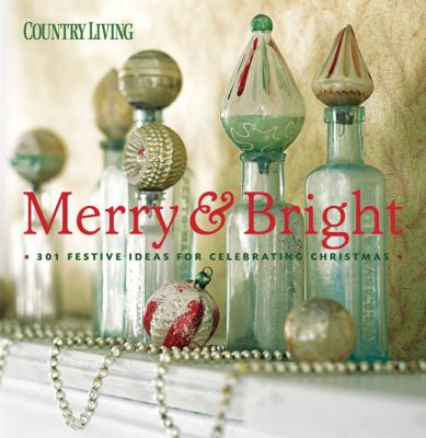 Details about Merry & bright : 301 festive ideas for celebrating Christmas
