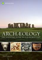 Archaeology : The Essential Guide To Our Human Past by Bahn, Paul G., editor © 2017 (Added: 1/10/18)