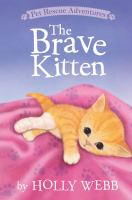 The+brave+kitten by Webb, Holly © 2016 (Added: 9/26/16)