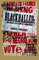 Blackballed : The Black Vote And Us Democracy by Pinckney, Darryl © 2014 (Added: 2/19/15)