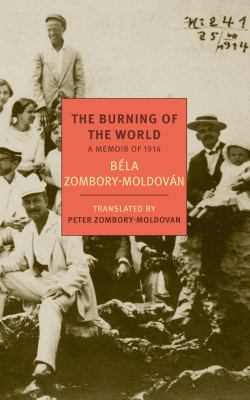 cover of The Burning of the World: A Memoir of 1914