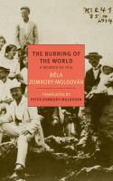 The Burning Of The World : A Memoir Of 1914 by Zombory-Moldovâan, Bâela © 2014 (Added: 1/9/15)
