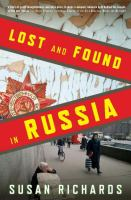 Lost and Found in Russia: Lives in the Post Soviet Landscape, by Susan Richards