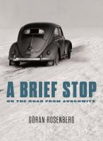 A Brief Stop On The Road From Auschwitz by Rosenberg, Gèoran © 2015 (Added: 5/12/15)