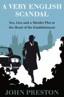 A Very English Scandal : Sex, Lies And A Murder Plot In The Houses Of Parliament by Preston, John © 2016 (Added: 1/9/17)