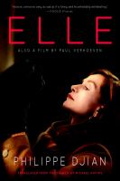 Elle : A Novel by Djian, Philippe © 2017 (Added: 6/12/17)