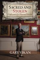 Book cover of Sacred and Stolen: Confessions of a Museum Director
