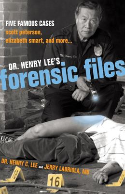 cover photo: Dr. Henry Lee's Forensic Files: Five Famous Cases - Scott Peterson, Elizabeth Smart, and More