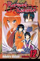Rurouni Kenshin : Meiji Swordsman Romantic Story : Vol. 12, The Great Kyoto Fire by Watsuki, Nobuhiro © 2005 (Added: 4/27/16)