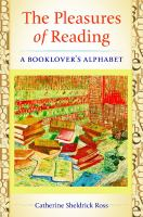 The Pleasures Of Reading : A Booklover's Alphabet by Ross, Catherine Sheldrick © 2014 (Added: 3/25/15)