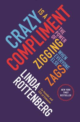 cover of Crazy Is a Compliment: The Power of Zigging When Everyone Else Zags