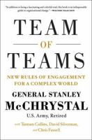 Team Of Teams : New Rules Of Engagement For A Complex World by McChrystal, Stanley A. © 2015 (Added: 4/14/17)