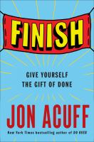 Finish : Give Yourself The Gift Of Done by Acuff, Jonathan © 2017 (Added: 11/1/17)