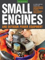 Small Engines And Outdoor Power Equipment : A Care & Repair Guide For: Lawn Mowers, Snowblowers & Small Gas-powered Implements by Hunn, Peter © 2014 (Added: 1/9/15)