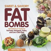 Sweet And Savory Fat Bombs : 100 Delicious Treats For Fat Fasts, Ketogenic, Paleo, And Low-carb Diets by Slajerova, Martina © 2016 (Added: 6/28/16)