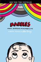 Marbles : Mania, Depression, Michelangelo, & Me : A Graphic Memoir by Forney, Ellen © 2012 (Added: 8/30/16)