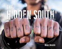 The Hidden South : Come Home by Walker, Brent © 2016 (Added: 1/4/17)