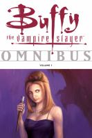 Buffy the vampire slayer omnibus / writers, Joss Whedon ... [et al.] ; artists, Eric Powell ... [et al.]. Vol. 1.