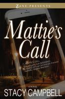 Mattie's Call : A Novel by Campbell, Stacy © 2016 (Added: 8/19/16)