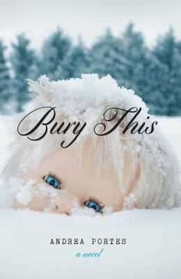 Details about Bury this : a novel