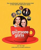The Gilmore Girls Companion by Berman, A. S. © 2010 (Added: 4/14/16)