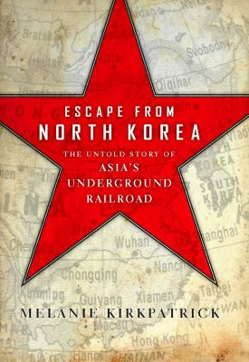 cover photo: Escape from North Korea: The Untold Story of Asia's Underground Railroad