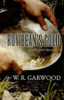 Details about Roy Bean's Gold : a Western story