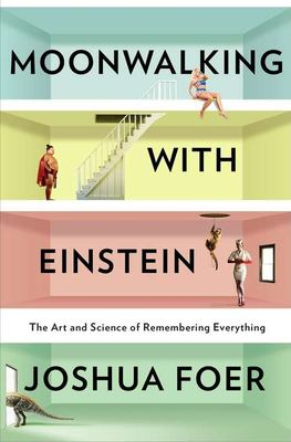 Details about Moonwalking with Einstein : the art and science of remembering everything