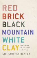 (North Carolina) Red Brick, Black Mountain, White Clay: Reflections on Art, Family, and Survival