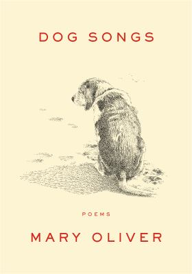 Cover image for Dog Songs : thirty-five dog songs and one essay