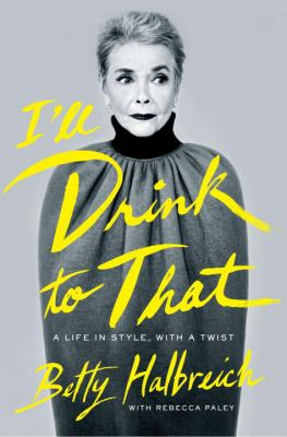 cover of I'll Drink to that: A Life in Fashion, Straight, No Chaser