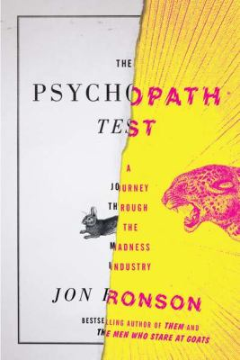 Details about The psychopath test : a journey through the madness industry
