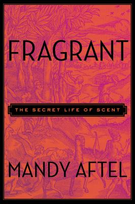 cover of Fragrant: The Secret Life of Scent