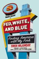 Cover of Fed, White, and Blue: Finding America with My Fork