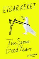 The Seven Good Years : A Memoir by Keret, Etgar © 2015 (Added: 9/15/16)