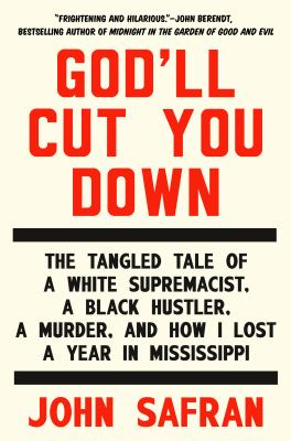 cover of God'll cut you down : the tangled tale of a white supremacist, a Black hustler, a murder, and how I lost a year in Mississippi
